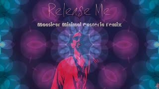 Release Μe (Easteria Remix) by Monsieur Minimal {official video)