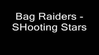 Bag Raiders - Shooting Stars
