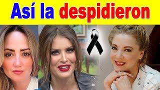 ASÍ DESPIDIERON los famosos a Edith González tras su FALLECIMIENTO
