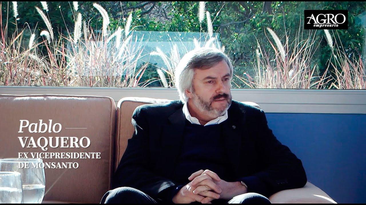 Pablo Vaquero - Ex Vicepresidente de Monsanto