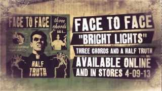 Face To Face - Bright Lights Go Down