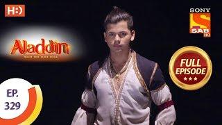 Aladdin   Ep 329   Full Episode   19th November, 2019