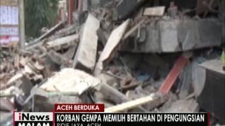 Aceh Berduka Korban Gempa Memilih Bertahan Di Pengungsian  INews Malam 08/12