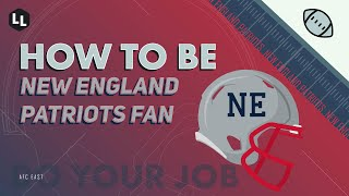 HOW TO BE - New England Patriots Fan