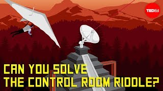 Can you solve the control room riddle? – Dennis Shasha
