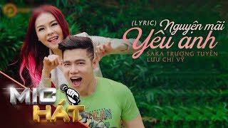 Nguyện Mãi Yêu Anh | Saka Trương Tuyền ft Lưu Chí Vỹ | Lyric Video