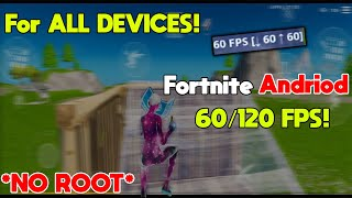 HOW TO GET 60/90/120 FPS In FORTNITE ANDROID | NO ROOT + ALL DEVICES |