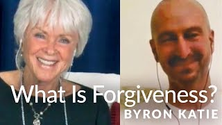 Forgiveness Is Not What You Think—The Work of Byron Katie