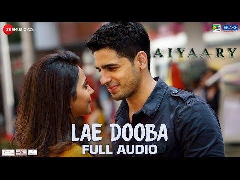 Lae Dooba - Full Audio   Aiyaary   Sidharth Malhot
