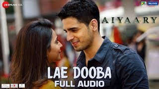 Lae Dooba - Full Audio   Aiyaary   Sidharth Malhotra & Rakul Preet   Sunidhi Chauhan   Rochak Kohli