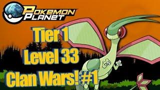 Pokemon Planet - T1 Level 33 Clan Wars! #1