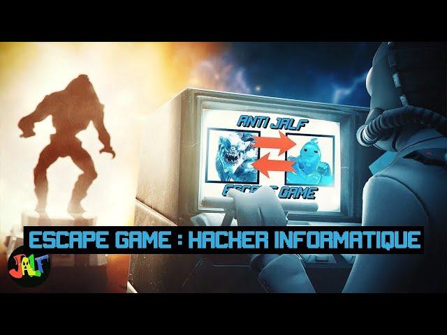 ESCAPE GAME - HACKER INFORMATIQUE