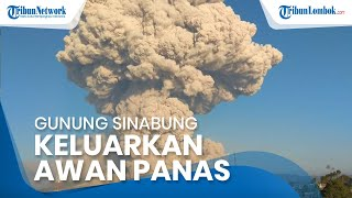 Gunung Sinabung Kembali Mengeluarkan Awan Panas Guguran, Masyarakat Diimbau Waspada