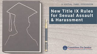Event Video: New Title IX Rules for Sexual Assault & Harassment