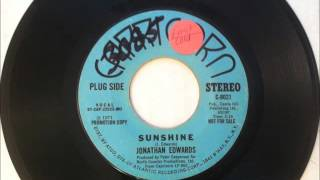 Sunshine , Jonathan Edwards , 1971 Vinyl 45RPM