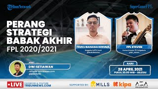 SUPER GAME: Perang Strategi Menuju Babak Akhir Fantasy Premier League (FPL) 2020/2021