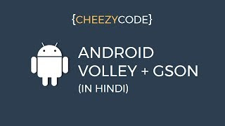 Android Volley Library Tutorial   JSON Parsing Using GSON Library - In Hindi