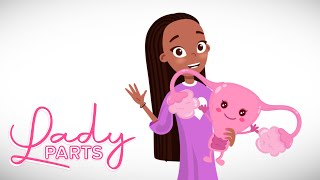 Sex Ed – You & Your Period: 'Lady Parts' Animated Short