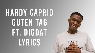 Hardy Caprio   Guten Tag Ft. DigDat (Lyrics)