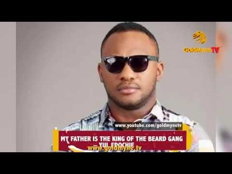 PETE EDOCHIE'S SON, YUL SAYS HIS FATHER IS THE KING OF BEARD GANG