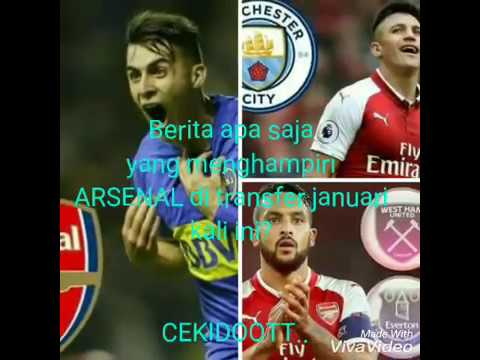 Update Transfer Dan Berita Arsenal Januari 2018//Update Transfer Arsenal January 2018//