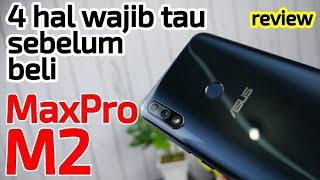 Zenfone Max Pro M2 (full review): 4 Hal Wajib Tau Sebelum Beli