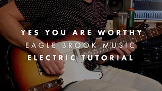 Yes You Are Worthy (Electric Guitar Tutorial)