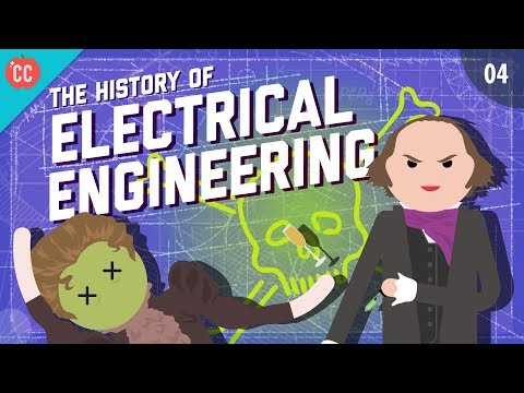 The History of Electrical Engineering: Crash Course Engineering #4 ...