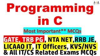 PROGRAMMING IN C [Most Imp MCQs] GATE, UGCNET, PGTRB,ISRO,BARC,ITOfficers, KVS,NVS & All CS/IT exams