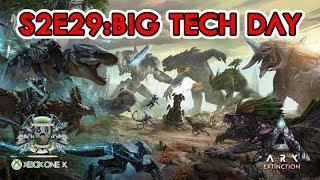 ARK Survival Evolved Xbox One X - S2E29 - Big Tech Day
