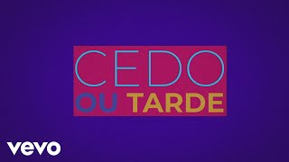 Djavan   Cedo Ou Tarde (Lyric Video)