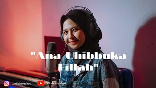 Ana Uhibbuka Fillah - Aci Cahaya Cover Cindi Cintya Dewi | Cover