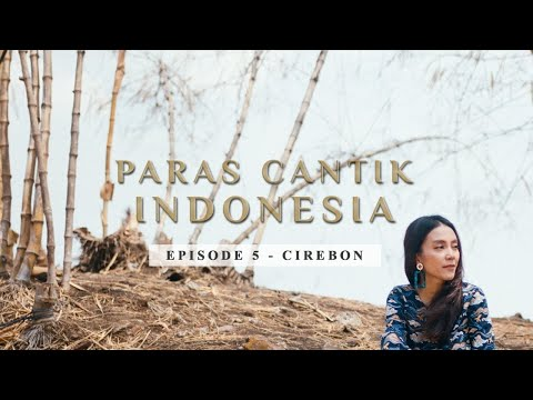 Paras Cantik Indonesia Episode 5: Sinta Ridwan, Cirebon - Indonesia Kaya Webseries