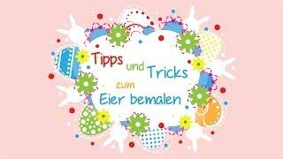 Tipps und Tricks zum Eier bemalen!