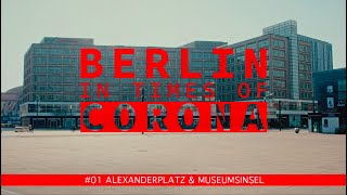 Berlin in Times of Corona - #01 - Alexanderplatz & Museumsinsel