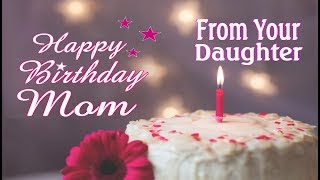 Happy Birthday Mom From Your Daughter