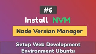 How To Install NVM (Node Version Manager) on Ubuntu System?