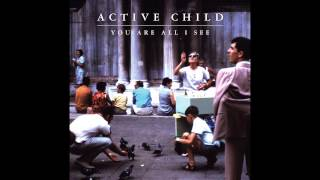 Active Child - Shield & Sword
