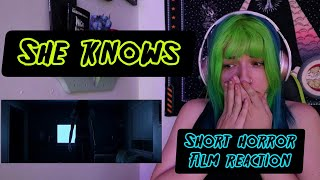 "REACTION | SHORT HORROR FILM ""SHE KNOWS"""