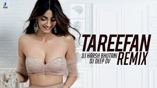 Tareefan (Remix)   DJ Harsh Bhutani X DJ Deep DV | Badshah | Qaran | Kareena Kapoor | Sonam Kapoor