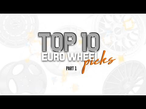 Top 10 Euro Wheel Picks of 2018: Part 1