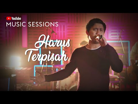 """Harus Terpisah"" YouTube Music Session - Cakra Khan"
