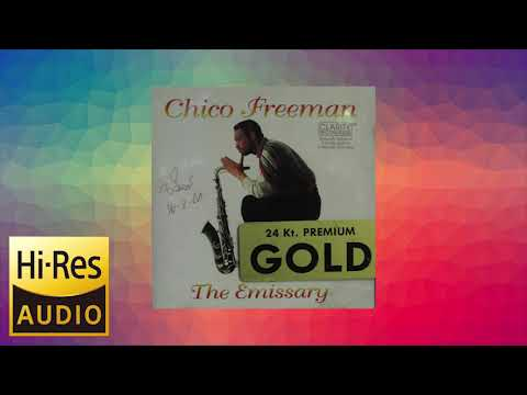The Emissary - Chico Freeman  [For Audio System SOUND Test]