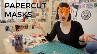 How To Make A Papercut Mask   Poppy's Papercuts