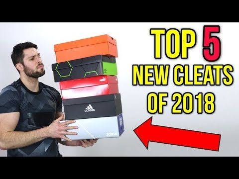 TOP 5 BEST NEW FOOTBALL BOOTS OF 2018!