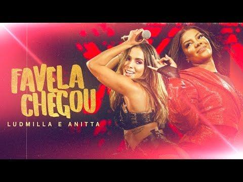 Favela Chegou (part. Anitta) – Ludmilla