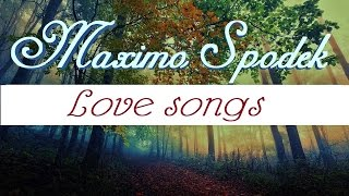 MAXIMO SPODEK, LOVE SONGS