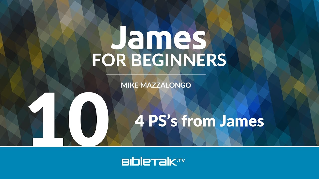 10. Four PS's from James