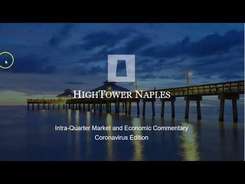 Hightower Naples Intra-Quarter Market Commentary Coronavirus Edition - 22:14