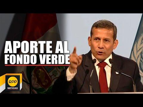 Cop20: Ollanta Humala anuncia aporte de 6 millones para fondo verde│RPP